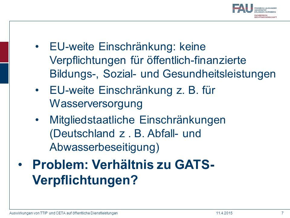 EU-weite Einschränkung: keine Verpflichtungen für öffentlich-finanzierte Bildungs-, Sozial- und Gesundheitsleistungen EU-weite Einschränkung z. B. für