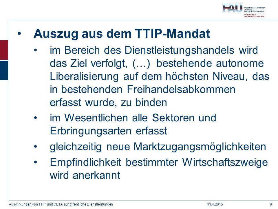 Auszug aus dem TTIP-Mandat im Bereich des Dienstleistungshandels wird das Ziel verfolgt, (…) bestehende autonome Liberalisierung auf dem höchsten Nive