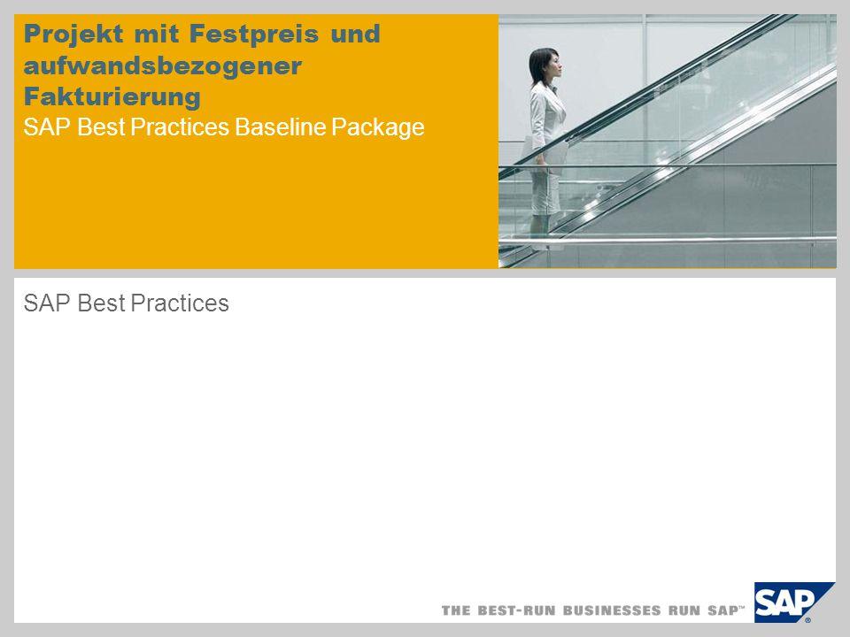 Projekt mit Festpreis und aufwandsbezogener Fakturierung SAP Best Practices Baseline Package SAP Best Practices