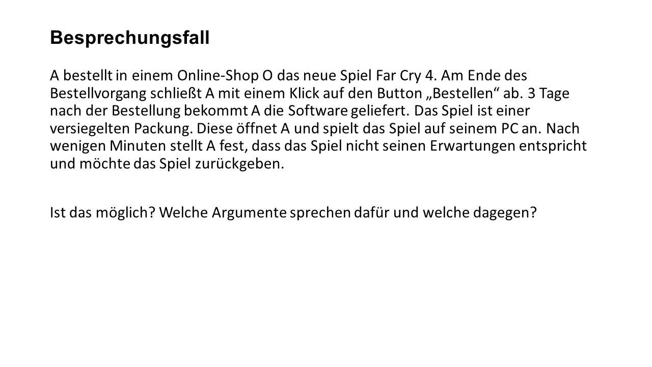Besprechungsfall A bestellt in einem Online-Shop O das neue Spiel Far Cry 4.