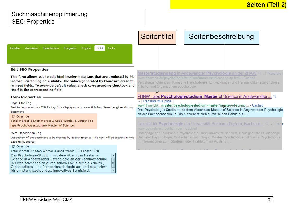 FHNW Basiskurs Web-CMS Seiten (Teil 2) Suchmaschinenoptimierung SEO Properties SeitentitelSeitenbeschreibung 32