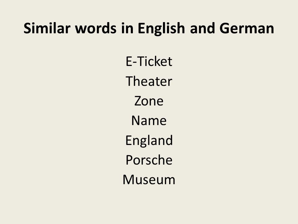 Similar words in English and German E-Ticket Theater Zone Name England Porsche Museum