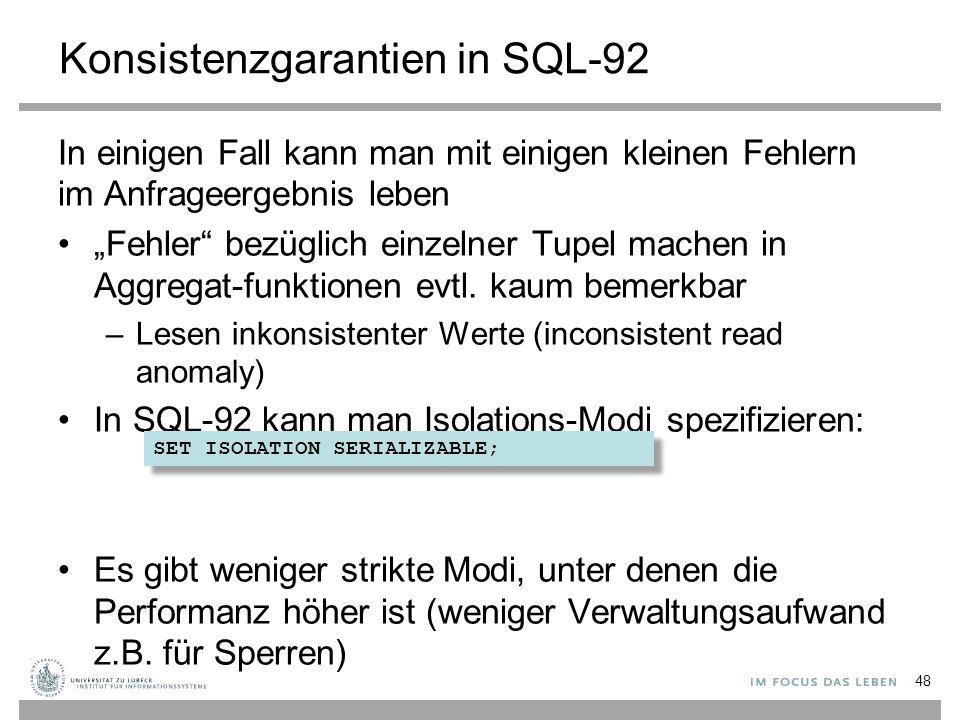 """Konsistenzgarantien in SQL-92 In einigen Fall kann man mit einigen kleinen Fehlern im Anfrageergebnis leben """"Fehler bezüglich einzelner Tupel machen in Aggregat-funktionen evtl."""
