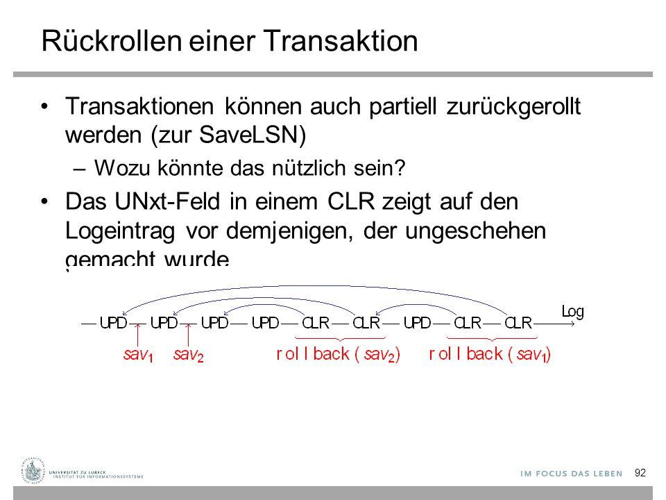 Rückrollen einer Transaktion Transaktionen können auch partiell zurückgerollt werden (zur SaveLSN) –Wozu könnte das nützlich sein.