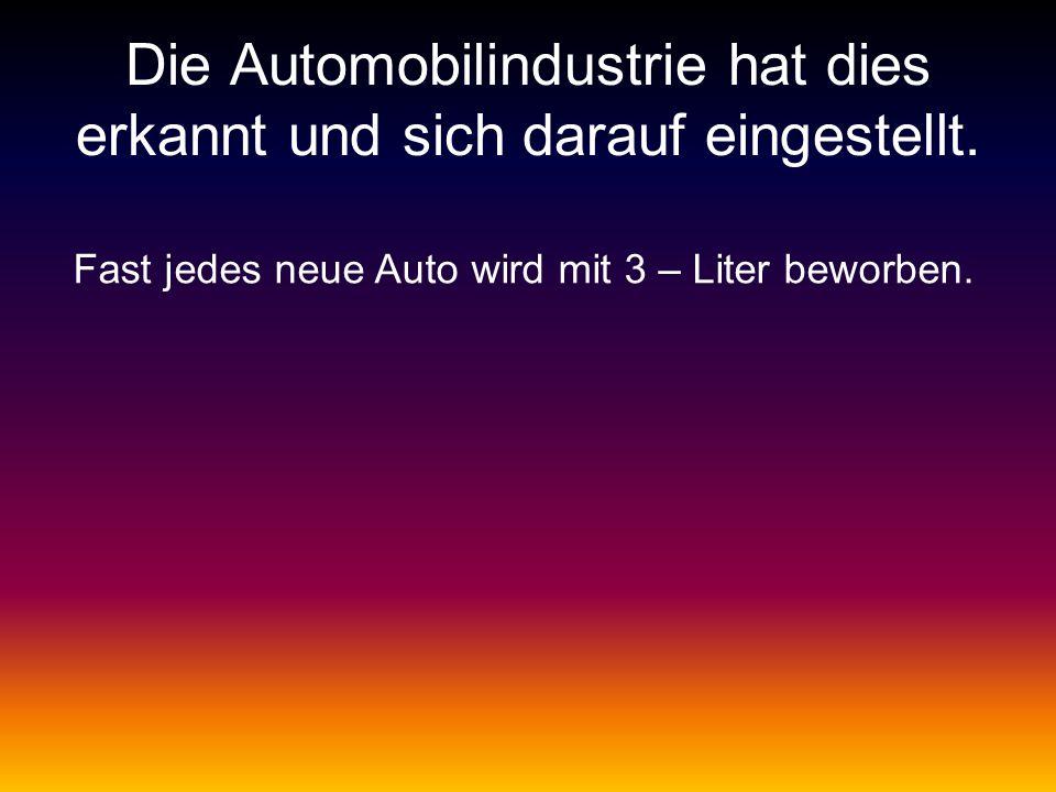 Fast jedes neue Auto wird mit 3 – Liter beworben.