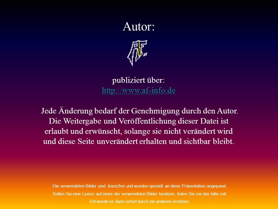 Autor: publiziert über: http://www.af-info.de http://www.af-info.de Jede Änderung bedarf der Genehmigung durch den Autor.