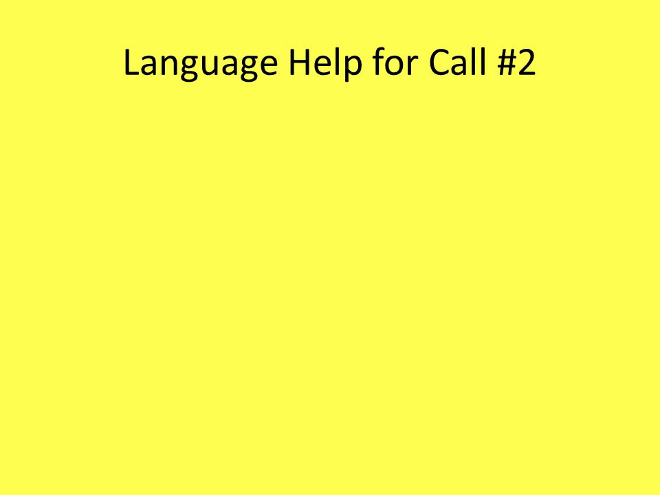 Language Help for Call #2