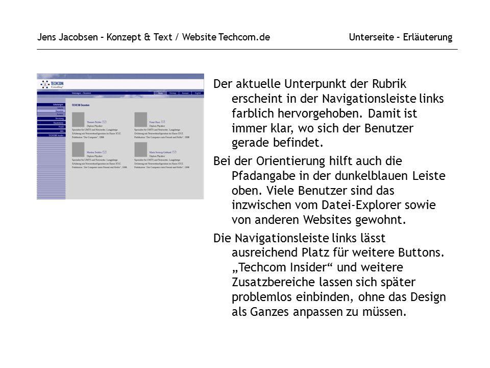 Jens Jacobsen – Konzept & Text / Website Techcom.de Unterseite – Erläuterung Der aktuelle Unterpunkt der Rubrik erscheint in der Navigationsleiste links farblich hervorgehoben.