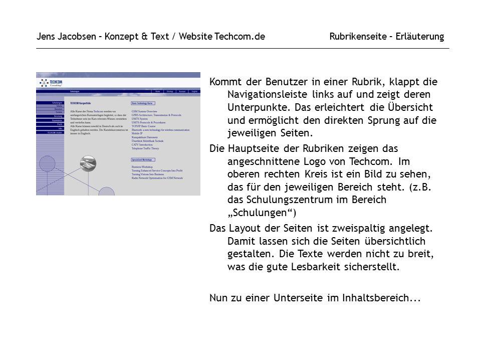 Jens Jacobsen – Konzept & Text / Website Techcom.de Rubrikenseite – Erläuterung Kommt der Benutzer in einer Rubrik, klappt die Navigationsleiste links auf und zeigt deren Unterpunkte.
