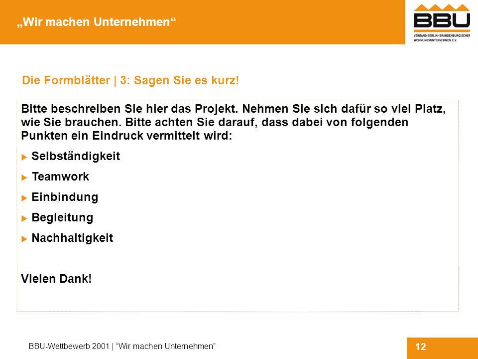 12 BBU-Wettbewerb 2001 | Wir machen Unternehmen Die Formblätter | 3: Sagen Sie es kurz.