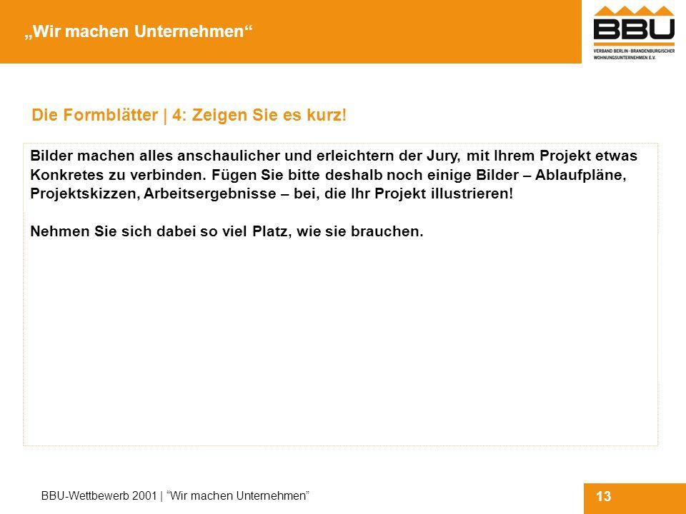 13 BBU-Wettbewerb 2001 | Wir machen Unternehmen Die Formblätter | 4: Zeigen Sie es kurz.