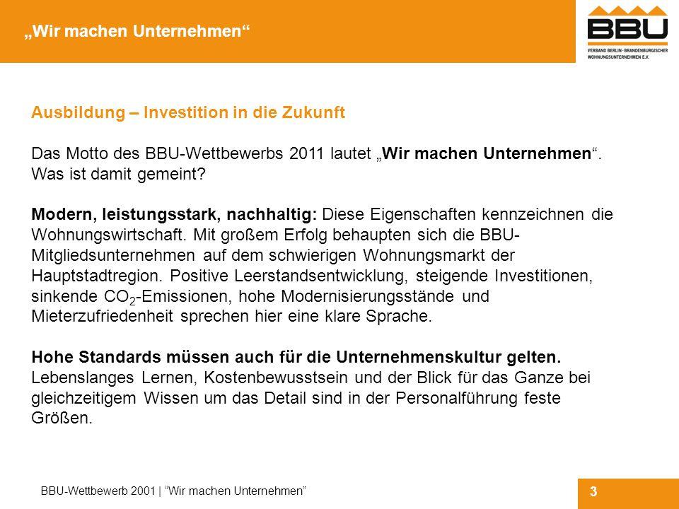 4 BBU-Wettbewerb 2001   Wir machen Unternehmen Früh übt sich… Mit der Vermittlung und Anwendung dieser hohen Personalführungsstandards muss so früh wie möglich begonnen werden: Bei der Ausbildung.
