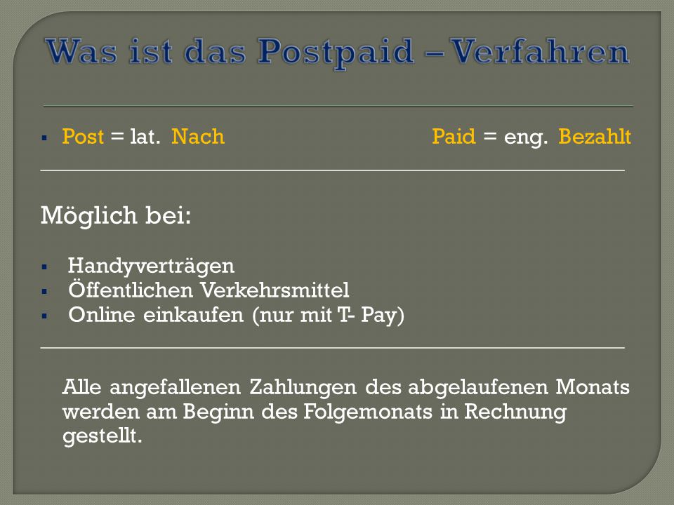  Post = lat. Nach Paid = eng.