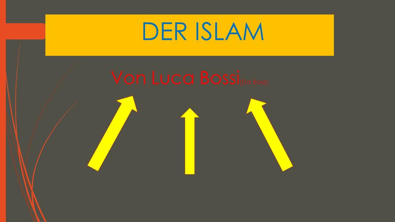 DER ISLAM Von Luca Bossi (Da Boss)