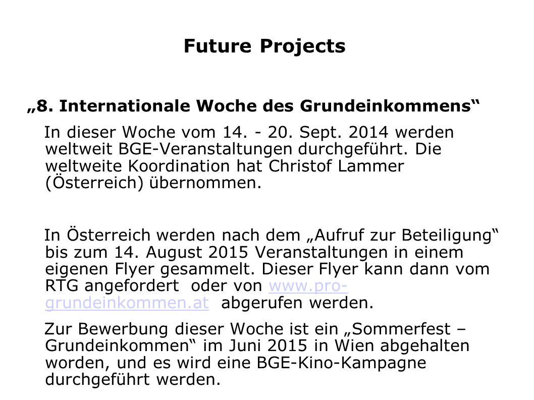 """Future Projects """"8. Internationale Woche des Grundeinkommens"""" In dieser Woche vom 14. - 20. Sept. 2014 werden weltweit BGE-Veranstaltungen durchgeführ"""
