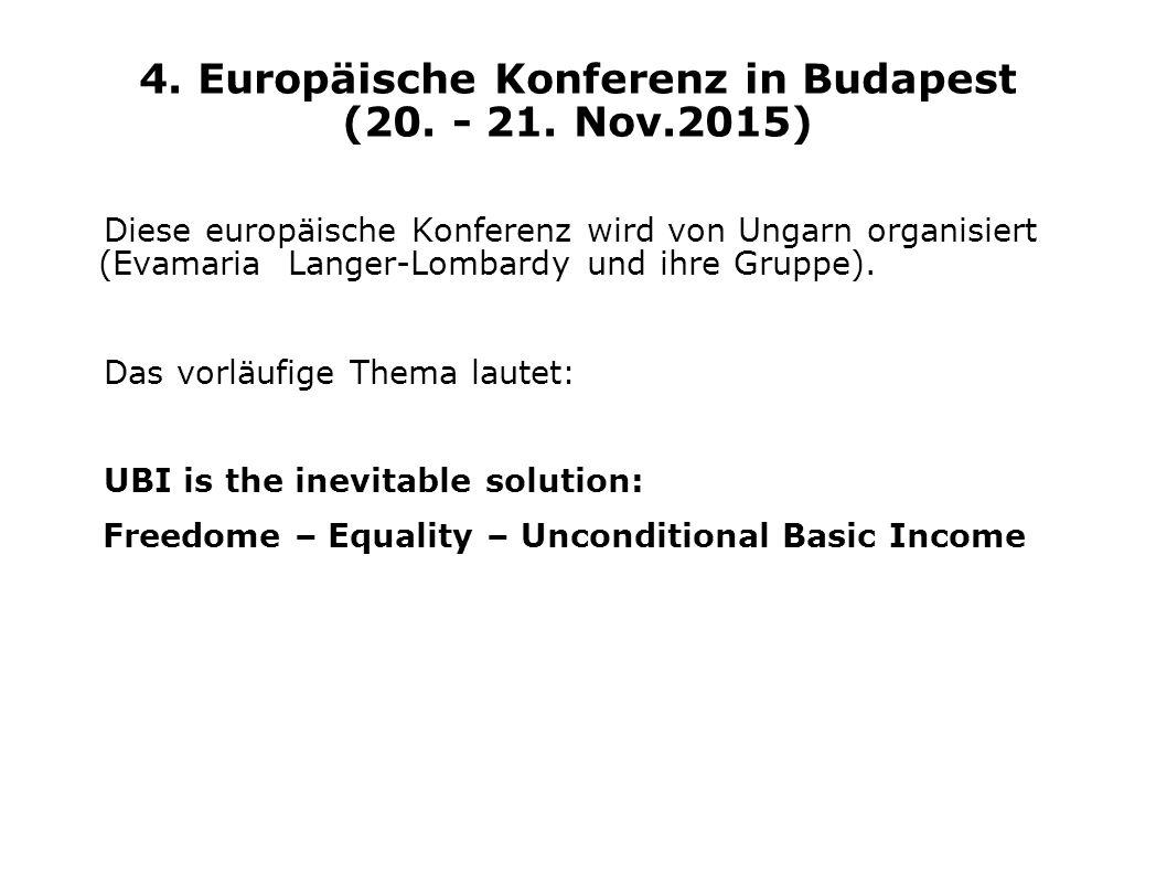 4. Europäische Konferenz in Budapest (20. - 21. Nov.2015) Diese europäische Konferenz wird von Ungarn organisiert (Evamaria Langer-Lombardy und ihre G