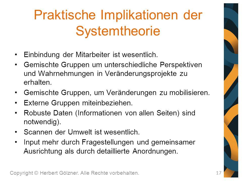 Praktische Implikationen der Systemtheorie Copyright © Herbert Gölzner. Alle Rechte vorbehalten. 17 Einbindung der Mitarbeiter ist wesentlich. Gemisch