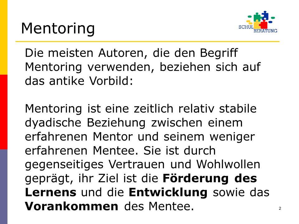 2 Die meisten Autoren, die den Begriff Mentoring verwenden, beziehen sich auf das antike Vorbild: Mentoring ist eine zeitlich relativ stabile dyadisch