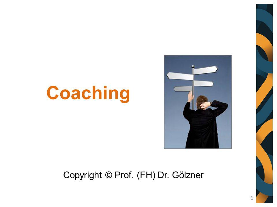 Coaching Copyright © Prof. (FH) Dr. Gölzner 1