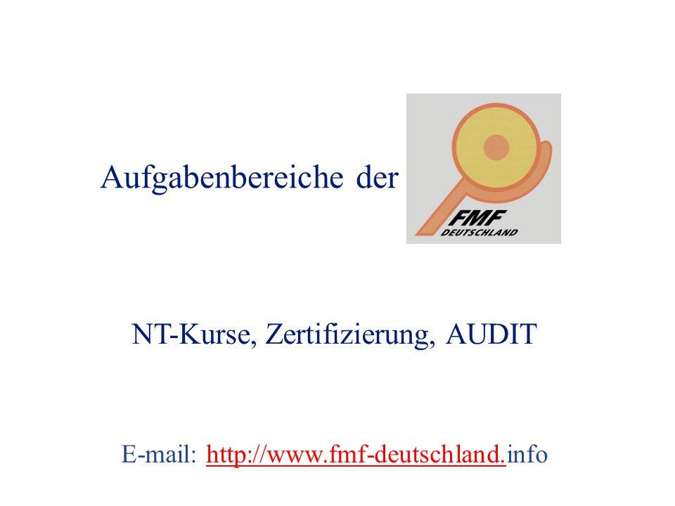 NT-Kurse, Zertifizierung, AUDIT E-mail: http://www.fmf-deutschland.infohttp://www.fmf-deutschland.