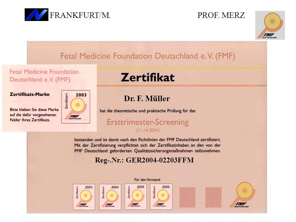 PROF. MERZ FRANKFURT/M. Dr. F. Müller Reg-.Nr.: GER2004-02203FFM 2003200420052006