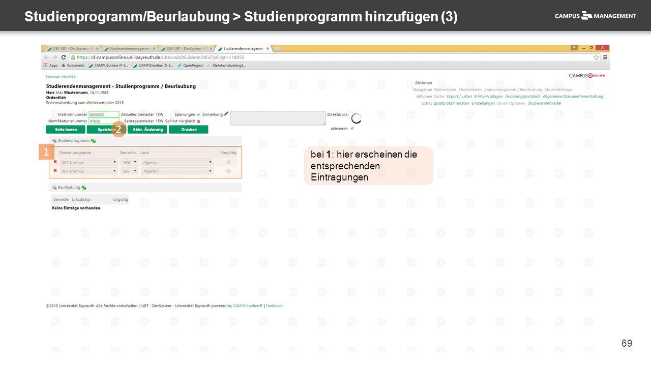 69 Studienprogramm/Beurlaubung > Studienprogramm hinzufügen (3) 2 1 bei 1: hier erscheinen die entsprechenden Eintragungen