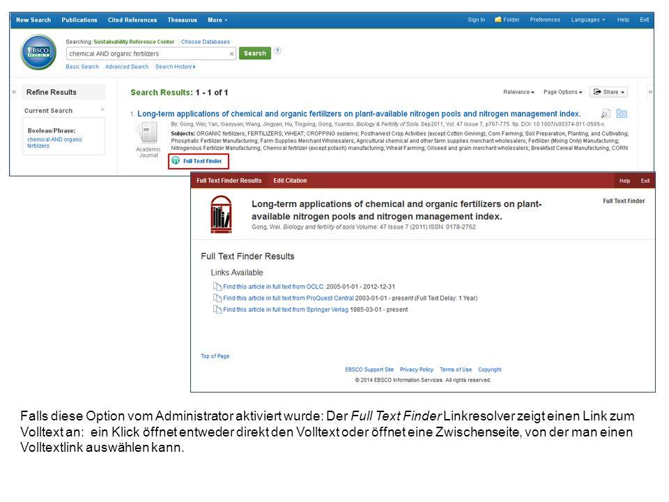 Falls diese Option vom Administrator aktiviert wurde: Der Full Text Finder Linkresolver zeigt einen Link zum Volltext an: ein Klick öffnet entweder direkt den Volltext oder öffnet eine Zwischenseite, von der man einen Volltextlink auswählen kann.