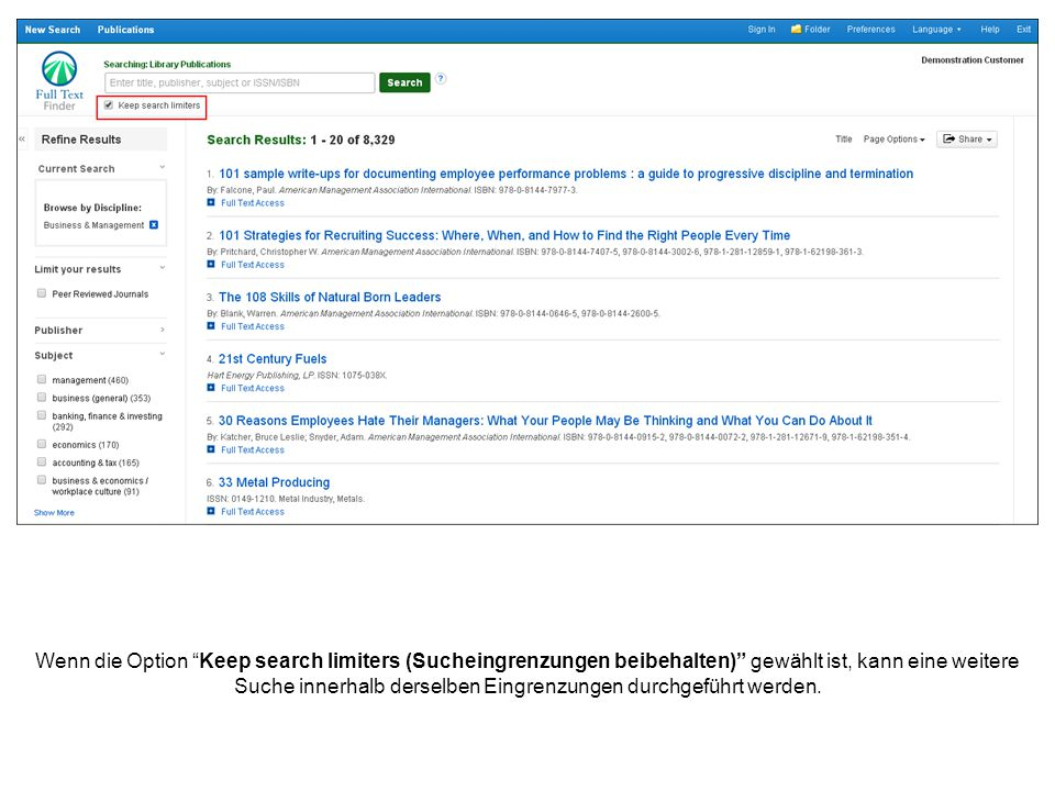 Wenn die Option Keep search limiters (Sucheingrenzungen beibehalten) gewählt ist, kann eine weitere Suche innerhalb derselben Eingrenzungen durchgeführt werden.