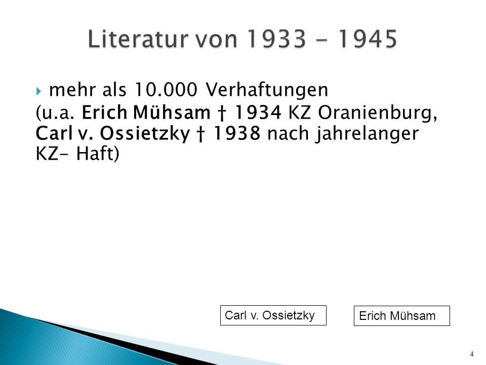  mehr als 10.000 Verhaftungen (u.a.Erich Mühsam † 1934 KZ Oranienburg, Carl v.