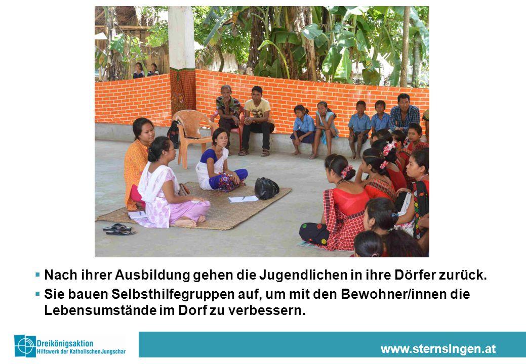 www.sternsingen.at  Nach ihrer Ausbildung gehen die Jugendlichen in ihre Dörfer zurück.