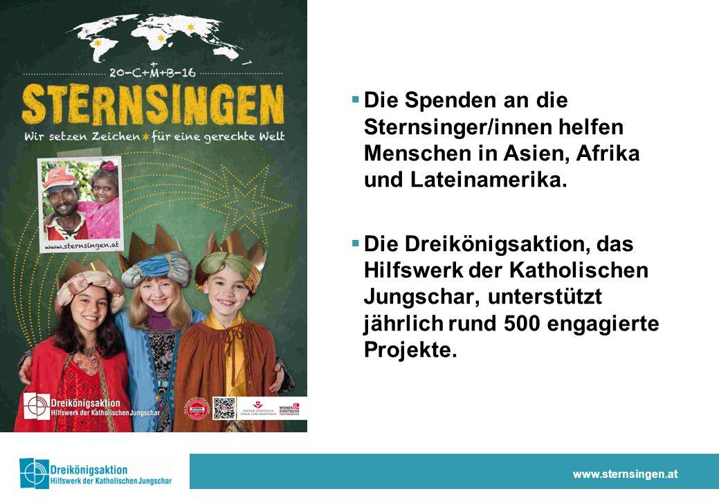 www.sternsingen.at  Die Spenden an die Sternsinger/innen helfen Menschen in Asien, Afrika und Lateinamerika.