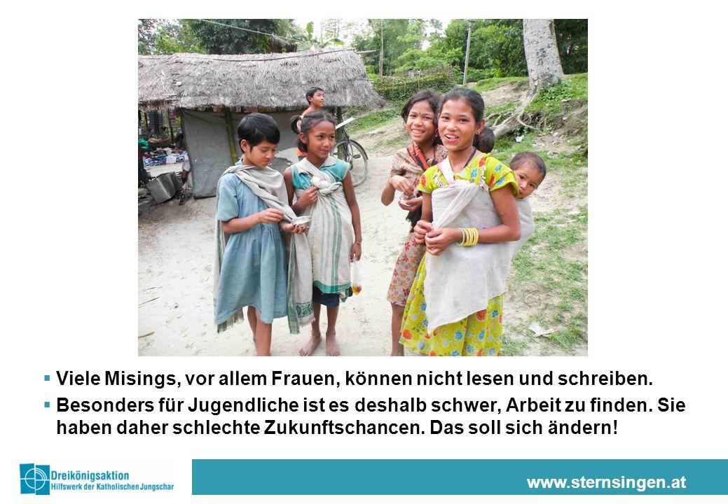 www.sternsingen.at  Viele Misings, vor allem Frauen, können nicht lesen und schreiben.