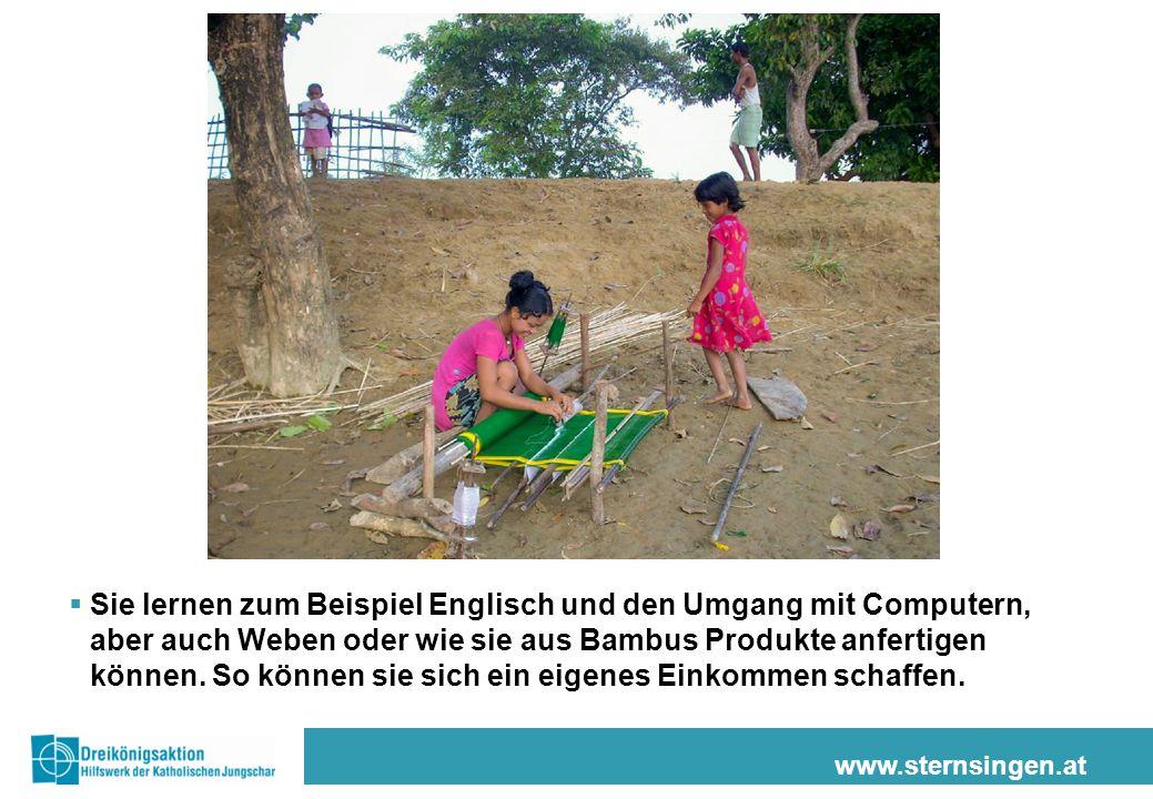 www.sternsingen.at  Sie lernen zum Beispiel Englisch und den Umgang mit Computern, aber auch Weben oder wie sie aus Bambus Produkte anfertigen können.