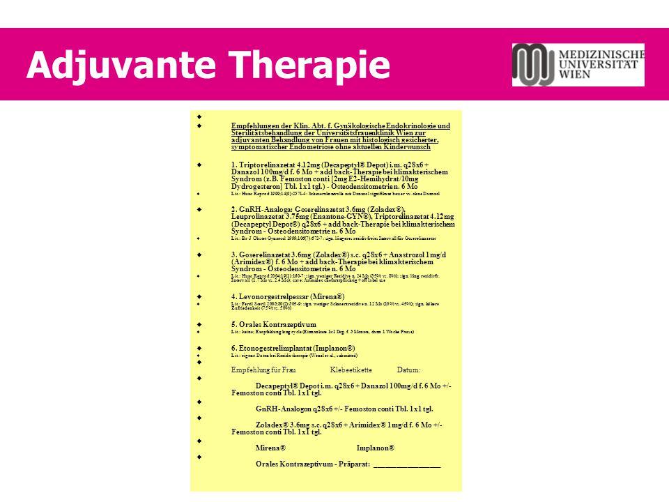 Adjuvante Therapie   Empfehlungen der Klin. Abt. f. Gynäkologische Endokrinologie und Sterilitätsbehandlung der Universitätsfrauenklinik Wien zur ad