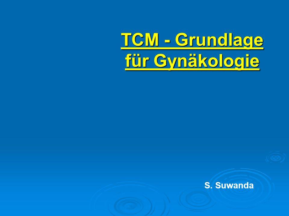TCM - Grundlage für Gynäkologie S. Suwanda