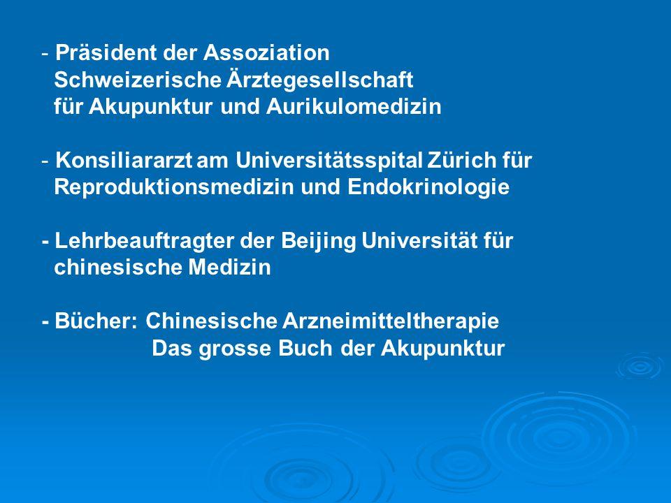- Präsident der Assoziation Schweizerische Ärztegesellschaft für Akupunktur und Aurikulomedizin - Konsiliararzt am Universitätsspital Zürich für Repro