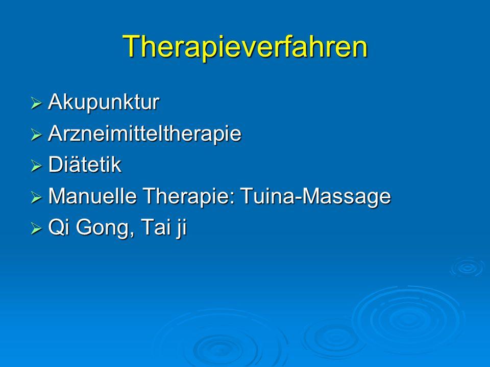 Therapieverfahren  Akupunktur  Arzneimitteltherapie  Diätetik  Manuelle Therapie: Tuina-Massage  Qi Gong, Tai ji