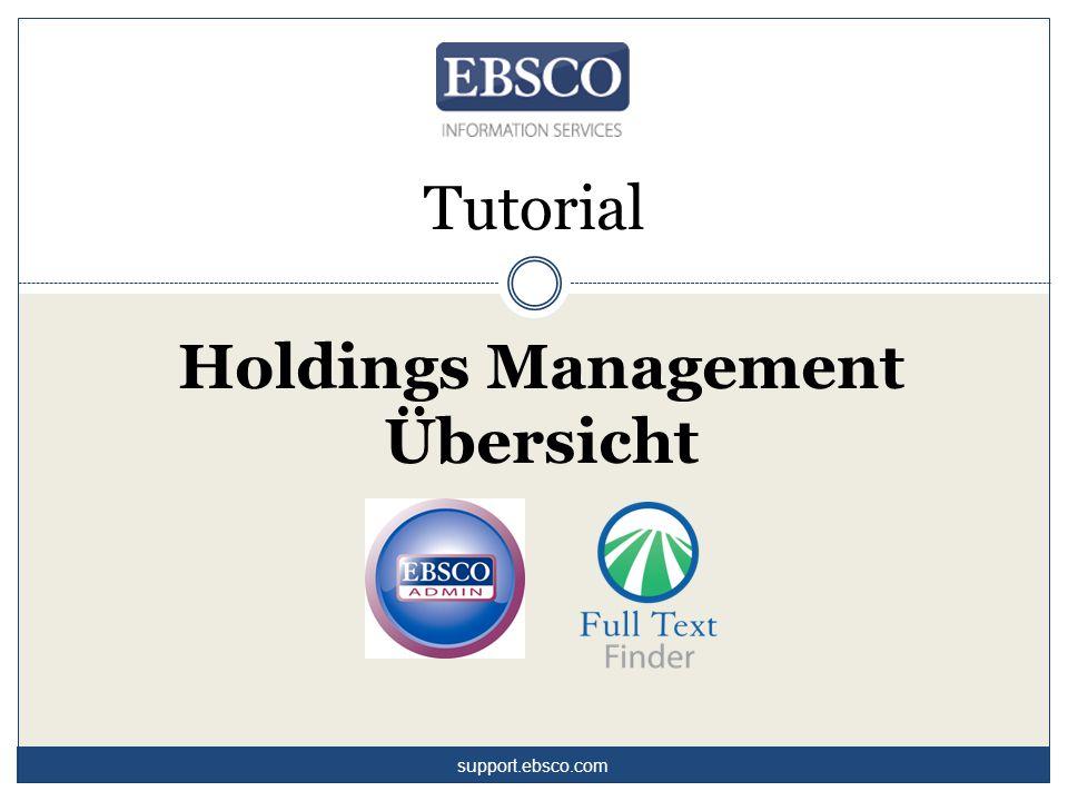 Holdings Management ist ein neues Modul im EBSCOadmin mit dem Sie die Knowledge Base Ihrer Bibliothek verwalten können.