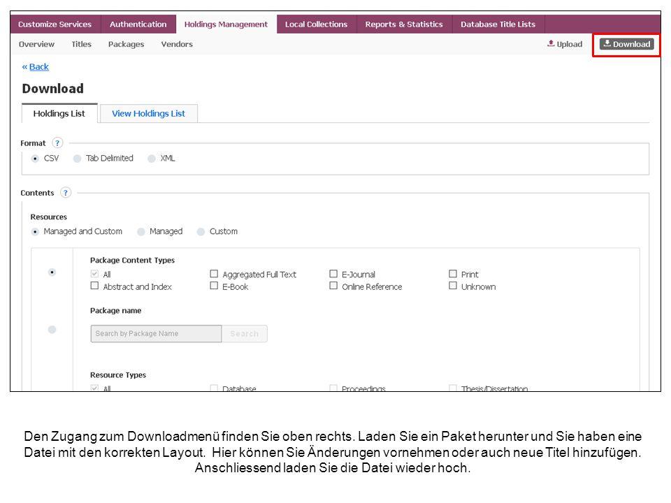Den Zugang zum Downloadmenü finden Sie oben rechts. Laden Sie ein Paket herunter und Sie haben eine Datei mit den korrekten Layout. Hier können Sie Än