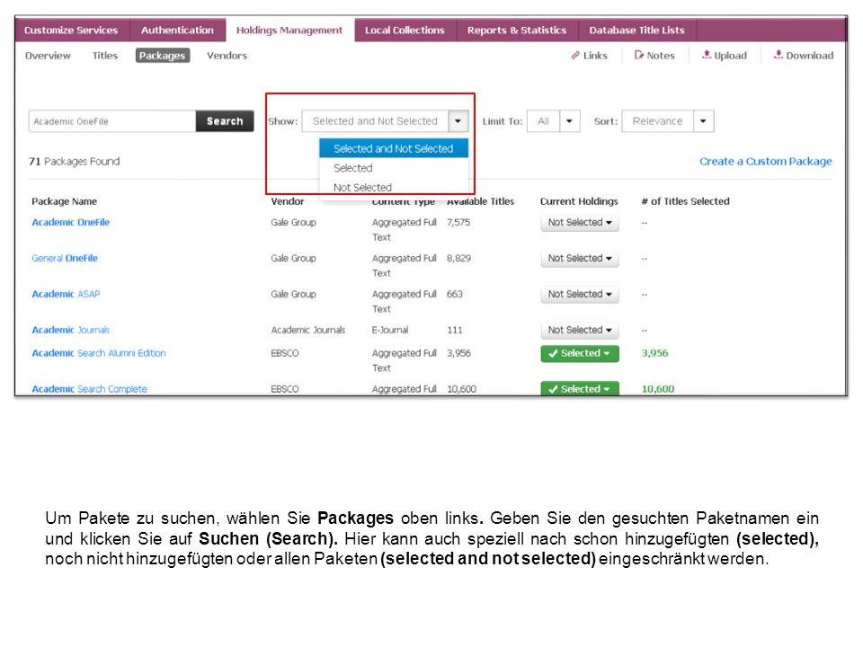 Angezeigte Pakete können dann in den Current Holdings hinzugefügt, entfernt oder bearbeitet werden.
