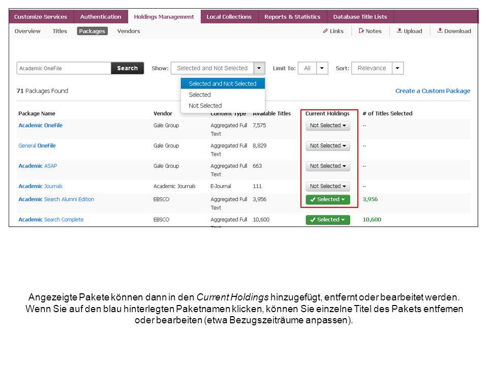Angezeigte Pakete können dann in den Current Holdings hinzugefügt, entfernt oder bearbeitet werden. Wenn Sie auf den blau hinterlegten Paketnamen klic