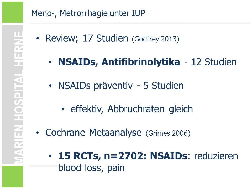 MARIEN HOSPITAL HERNE Review; 17 Studien (Godfrey 2013) NSAIDs, Antifibrinolytika - 12 Studien NSAIDs präventiv - 5 Studien effektiv, Abbruchraten gle