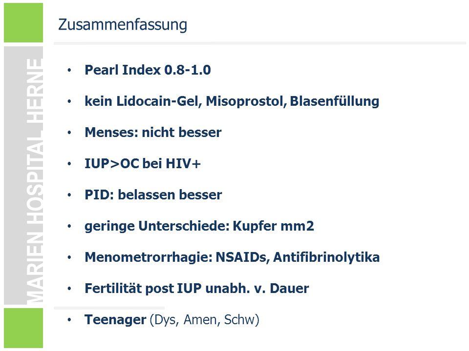 MARIEN HOSPITAL HERNE Pearl Index 0.8-1.0 kein Lidocain-Gel, Misoprostol, Blasenfüllung Menses: nicht besser IUP>OC bei HIV+ PID: belassen besser geri