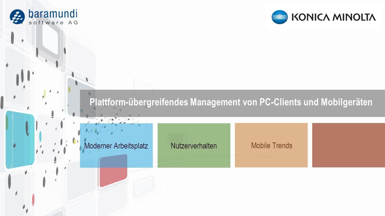 Mobile Trends NutzerverhaltenModerner Arbeitsplatz Plattform-übergreifendes Management von PC-Clients und Mobilgeräten