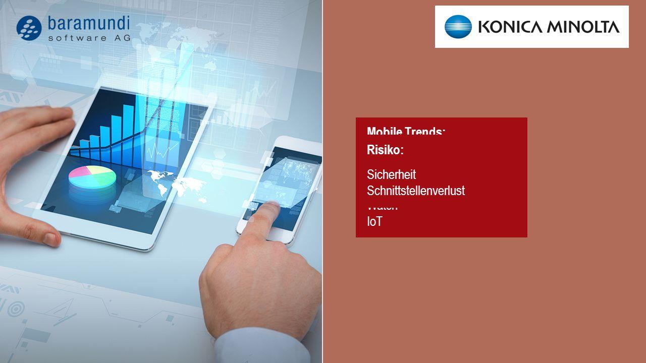 Mobile Trends: Phone Tablet Convertible Watch IoT Managementauswirkung: Schlechte Beherrschbarkeit Risiko: Sicherheit Schnittstellenverlust