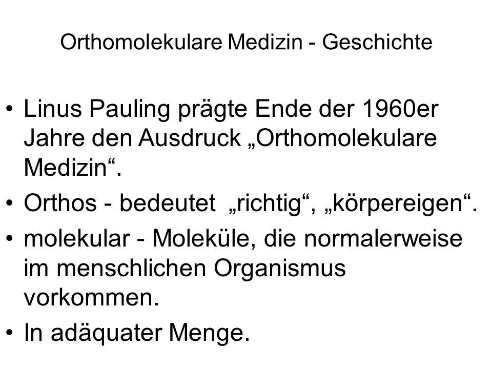 "Orthomolekulare Medizin - Geschichte Linus Pauling prägte Ende der 1960er Jahre den Ausdruck ""Orthomolekulare Medizin ."