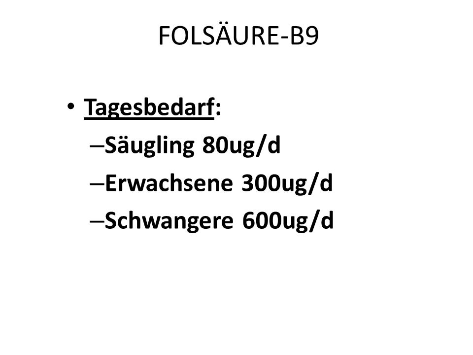 FOLSÄURE-B9-MANGELZUSTAND – Schwangerschaft – Stillzeit – Leistungssport – Leberkrankheit, Alkoholismus – Krebskrankheit – Hämodialyse