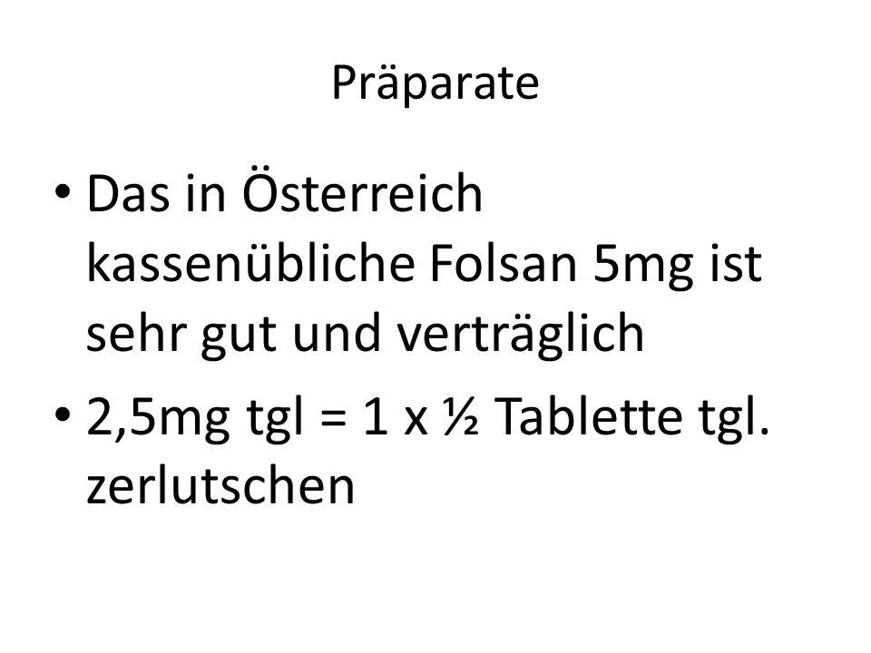 FOLSÄURE-B9 Sowohl Folsäure und Folinsäure gelten für den Menschen als nicht toxisch. Es muss immer vorher ein B12- Mangel ausgeschlossen werden, um n