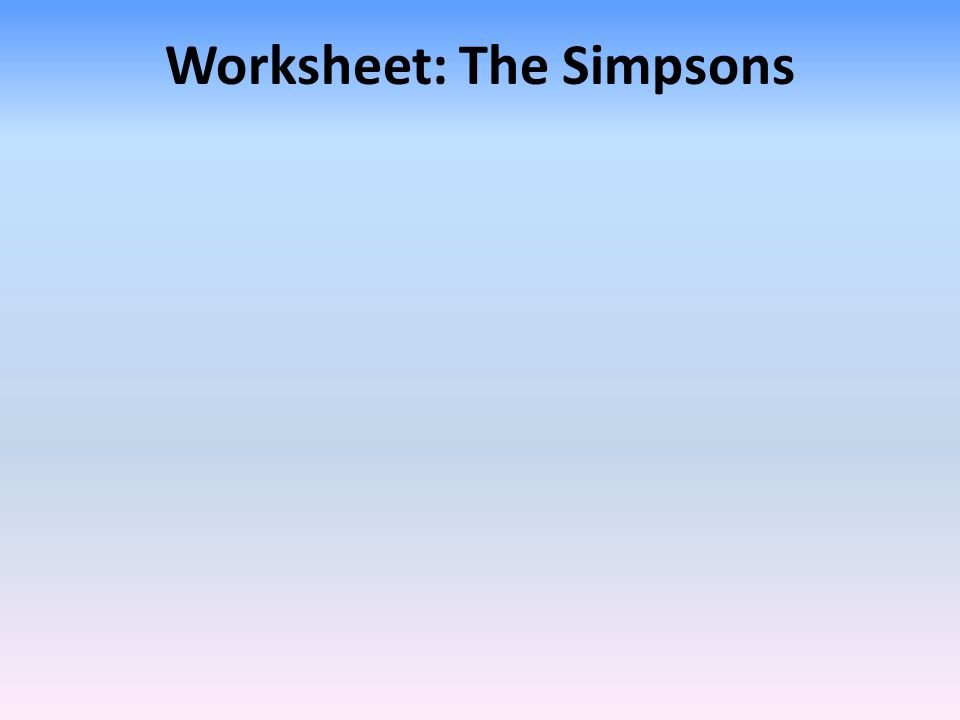 Worksheet: The Simpsons