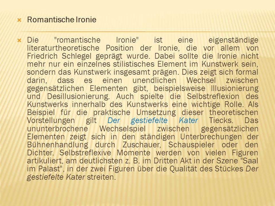  Prosa der Romantik  Als Vorbild der romantischen Erzählprosa betrachtete man Goethes Roman Wilhelm Meisters Lehrjahre.